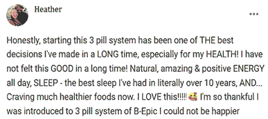 Heather writes about 3 pill system of B-Epic