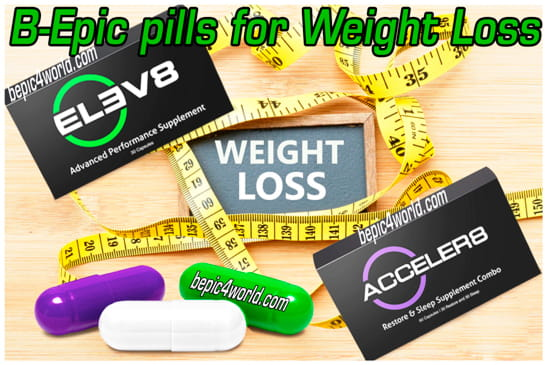 Pills B-Epic for Weight Loss Elev8 and Acceler8